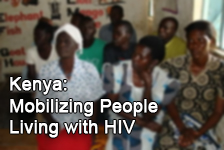 Kenya: Mobilizing People Living with HIV